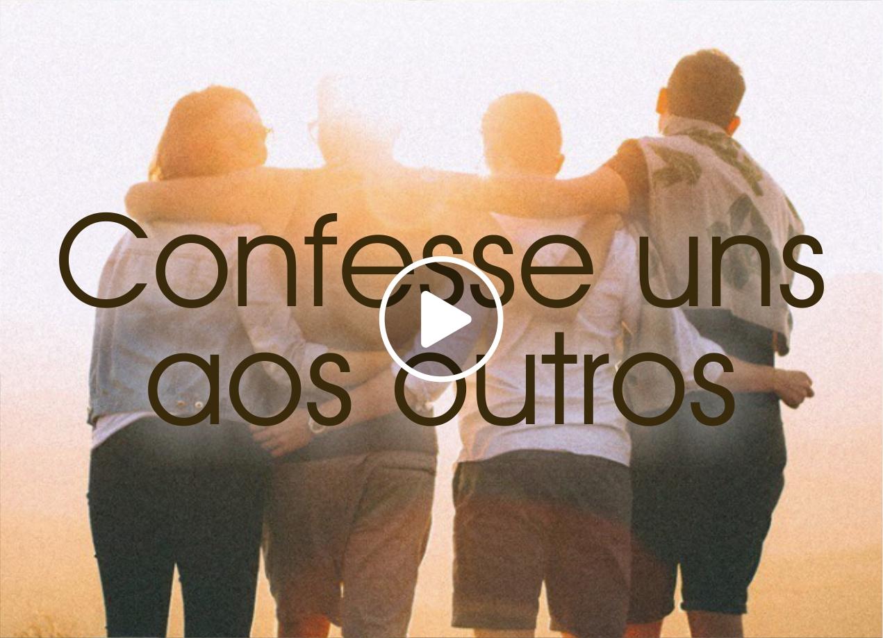 Confesse uns aos outros