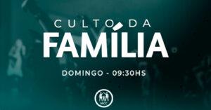 Culto da família Manhã